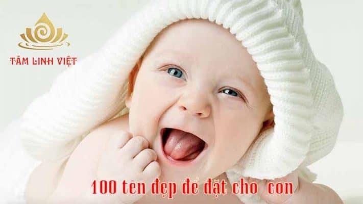 100 Tên đẹp để ĐẶT TÊN CHO CON